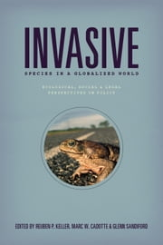 Invasive Species in a Globalized World - Ecological, Social, and Legal Perspectives on Policy ebook by