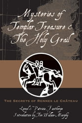 Mysteries of Templar Treasure & the Holy Grail: The Secrets of Rennes Le Chateau ebook by Fanthrope, Lionel & Patricia; Wallace-Murphy, Tim
