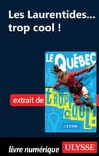 Les Laurentides... trop cool ! ebook by Lucette Bernier