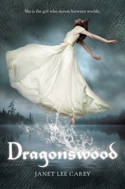 Dragonswood ebook by Janet Lee Carey