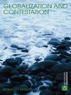 Globalization and Contestation ebook by Ronaldo Munck