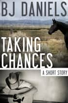 Taking Chances ebook by B.J. Daniels