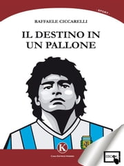 Il destino in un pallone ebook by Ciccarelli Raffaele