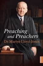 Preaching and Preachers eBook by Martyn Lloyd-Jones