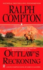 Outlaw's Reckoning ebook by Ralph Compton, Marcus Galloway