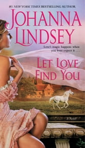 Let Love Find You ebook by Johanna Lindsey