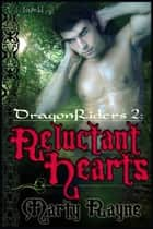 Reluctant Hearts ebook by Marty Rayne