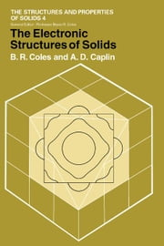 The Electronic Structures of Solids ebook by Coles, B. R.