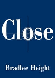 Close ebook by Bradlee Height