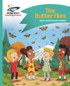 Reading Planet - The Butterflies - Turquoise: Comet Street Kids ebook by Adam Guillain, Charlotte Guillain