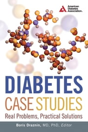Diabetes Case Studies - Real Problems, Practical Solutions ebook by Boris Draznin