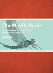 The Mayfly Guide ebook by Al Caucci