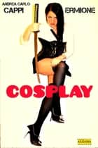 Cosplay ebook by Andrea Carlo Cappi, Ermione