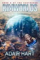 Rimworlds - Book 3 of the Earthborn ebook by Adair Hart