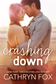 Crashing Down, New Adult Romance ebook by Cathryn Fox