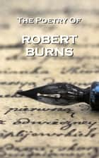 Robert Burns, The Poetry Of ebook by Robert Burns