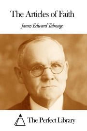 The Articles of Faith ebook by James Edward Talmage