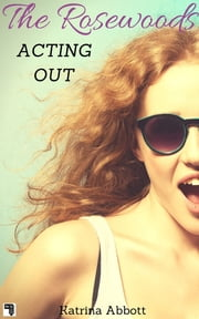 Acting Out ebook by Katrina Abbott