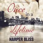 Once in a Lifetime audiobook by Harper Bliss