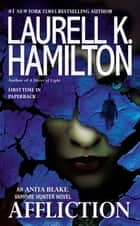 Affliction ebook by Laurell K. Hamilton