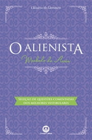 O alienista - Com questões comentadas de vestibular eBook by Machado de Assis