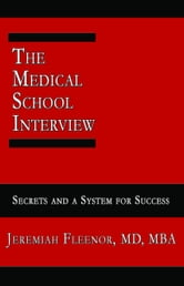 The Medical School Interview ebook by Fleenor, Jeremiah,
