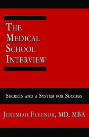 The Medical School Interview ebook by Fleenor, Jeremiah
