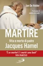 Martire - Vita e morte di padre Jacques Hamel ebook by Jan De Volder