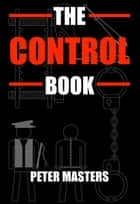 The Control Book ebook by Peter Masters