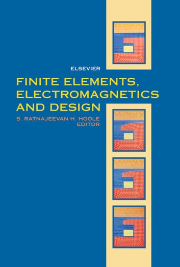 Finite Elements, Electromagnetics and Design ebook by