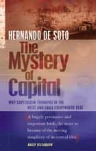 The Mystery Of Capital ebook by Hernando De Soto