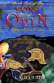 Book Two of the Sons of Odin; Druantia's Curse ebook by L A Hammer