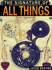 The Signature Of All Things ebook by Jacob Boehme