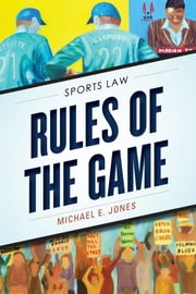 Rules of the Game - Sports Law ebook by Michael E. Jones