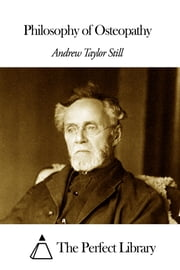 Philosophy of Osteopathy ebook by Andrew Taylor Still