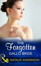 The Forgotten Gallo Bride (Mills & Boon Modern) ebook by Natalie Anderson