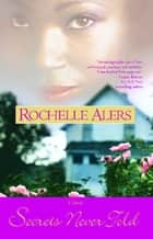 Secrets Never Told ebook by Rochelle Alers