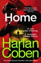 Home - from the #1 bestselling creator of the hit Netflix series The Stranger ebook by