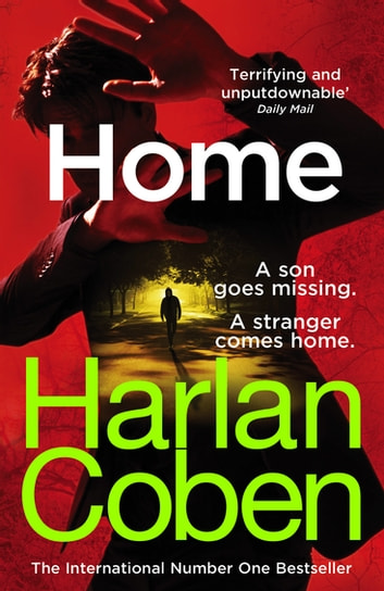 Home - from the #1 bestselling creator of the hit Netflix series The Stranger ebook by Harlan Coben