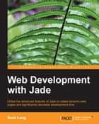 Web Development with Jade ebook by Sean Lang