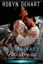 No Ordinary Mistress ebook by Robyn DeHart