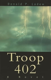 Troop 402 ebook by Donald Ladew