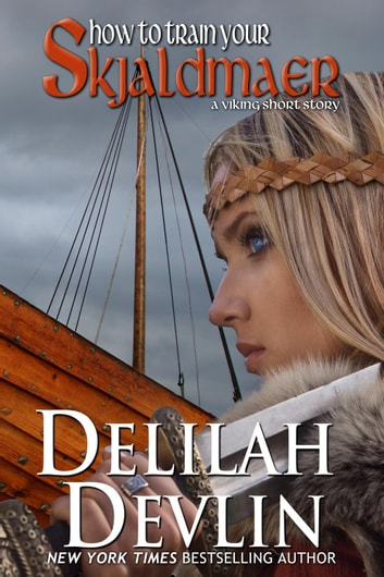 How to Train Your Skjaldmær (Shieldmaiden) ebook by Delilah Devlin