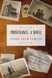 Provenance - A Novel ebook by Donna Drew Sawyer