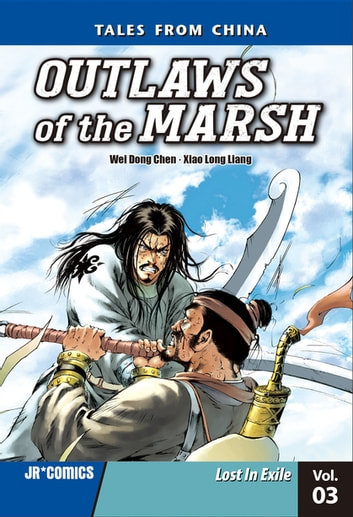 Outlaws of the Marsh Volume 3 - Lost In Exile ebook by Wei Dong Chen