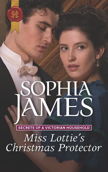 Miss Lottie's Christmas Protector ebook by Sophia James