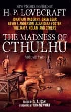 The Madness of Cthulhu Anthology ebook by S.T Joshi