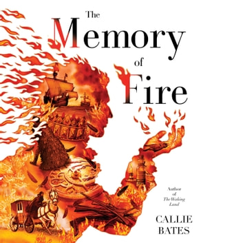 The Memory of Fire audiobook by Callie Bates