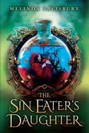 The Sin Eater's Daughter ebook by Melinda Salisbury
