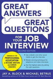 Great Answers, Great Questions For Your Job Interview, 2nd Edition ebook by Jay A. Block,Michael Betrus